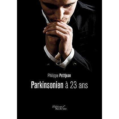 Parkinsonien à 23 ans