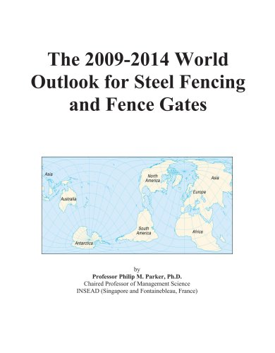 The 2009-2014 World Outlook for Steel Fencing and Fence Gates