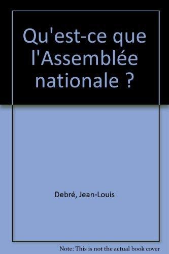 Qu'est-ce que l'Assemblée nationale ? por Jean-Louis Debré