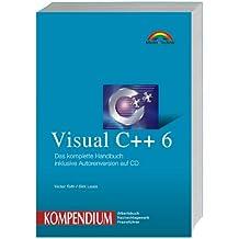 Visual C++ 6 Kompendium . Umfassende Referenz für Programmierer (Kompendium / Handbuch)