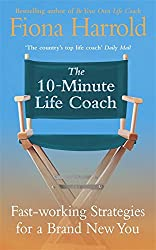 The 10-Minute Life Coach: Fast Working Strategies for a New You