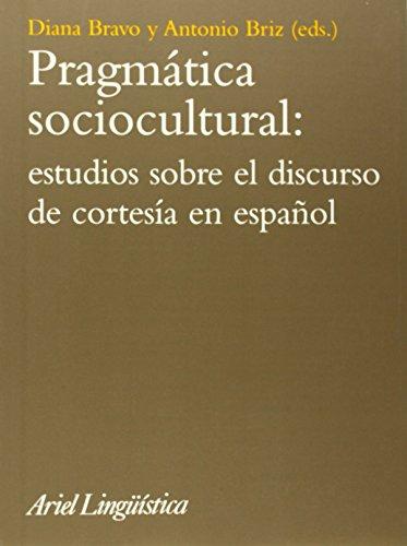 Pragmática sociocultural: estudios sobre el discurso de cortesía en español (Ariel Letras)