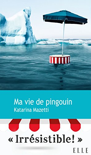 Ma vie de pingouin (French Edition)