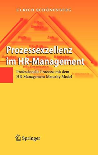 Prozessexzellenz im HR-Management: Professionelle Prozesse mit dem HR-Management Maturity Model