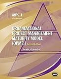 Organizational Project Management Maturity Model, (Opm3r) Knowledge Foundation: Knowledge Foundation (2008) Paperback