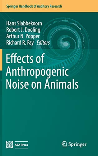 Effects of Anthropogenic Noise on Animals (Springer Handbook of Auditory Research, Band 66) -
