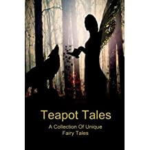 [ Teapot Tales: A Collection of Unique Fairy Tales Fyfe, Rebecca ( Author ) ] { Paperback } 2013