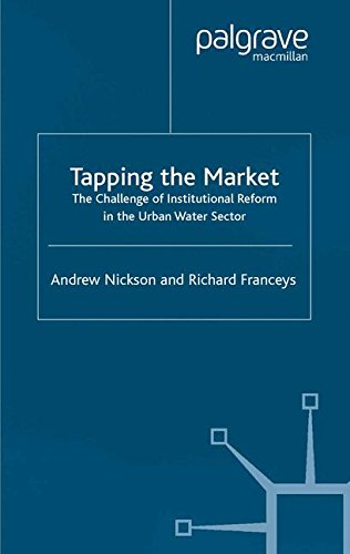 Tapping the Market: The Challenge of Institutional Reform in the Urban Water Sector (Role of Government in Adjusting Economies)