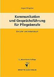 Kommunikation und Gesprächsführung für Pflegeberufe: Ein Lehr- und Arbeitsbuch