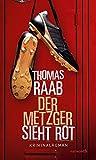 Der Metzger sieht rot: Kriminalroman (HAYMON TASCHENBUCH)