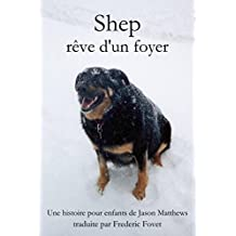 Shep rêve d'un foyer (French Edition)