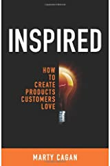 Inspired: How to Create Products Customers Love Hardcover