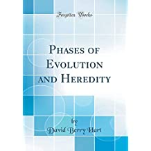 Phases of Evolution and Heredity (Classic Reprint)