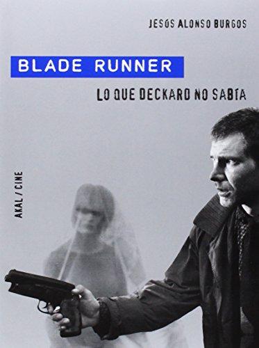 Blade Runner: Lo que Deckar no sabía (Cine)