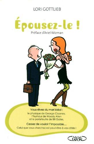 EPOUSEZ-LE ! par LORI GOTTLIEB