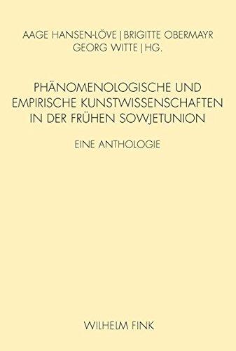 Phänomenologische und empirische Kunstwissenschaften in der frühen Sowjetunion: Eine Anthologie