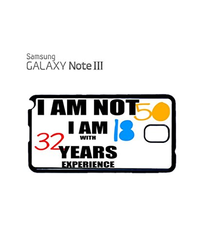 I am not 50 I am 18 with 32 Years Experience Mobile Cell Phone Case Samsung Galaxy S5 Black Blanc