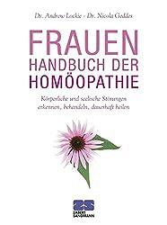 Frauenhandbuch der Homöopathie: Körperliche und seelische Störungen erkennen, behandeln, dauerhaft heilen