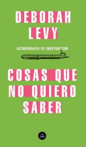 Cosas que no quiero saber eBook: Levy, Deborah: Amazon.es: Tienda ...