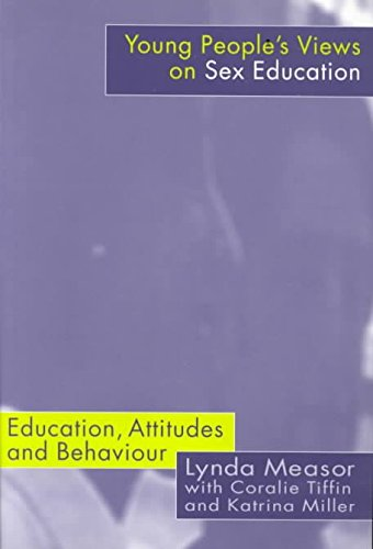 [(Young Peoples' Views on Sex Education : Education, Attitudes and Behaviour)] [By (author) Lynda Measor ] published on (February, 2000)
