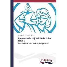 La teoría de la justicia de John Rawls: Tras los pasos de la libertad y la igualdad