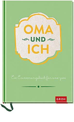 Oma und ich: Ein Erinnerungsbuch für uns Zwei - veredelte Sonderausgabe