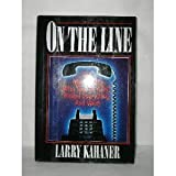 On the Line: The Men of McI--Who Took on At&T, Risked Everything, and Won by Larry Kahaner (1986-03-03)