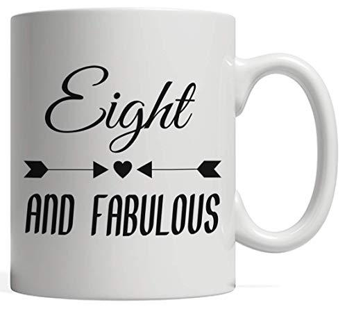 Eight And Fabulous Mug - Funny And Cool Anniversary Gift Idea For 8th Year Old Kids Or Adults Celebrating Their Birthday! For Eighth Yrs Old Born 8 Years Ago Who Love To Party Celebrate Their B-Day!