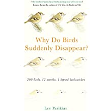 Why Do Birds Suddenly Disappear? 200 birds, 12 months, 1 lapsed birdwatcher