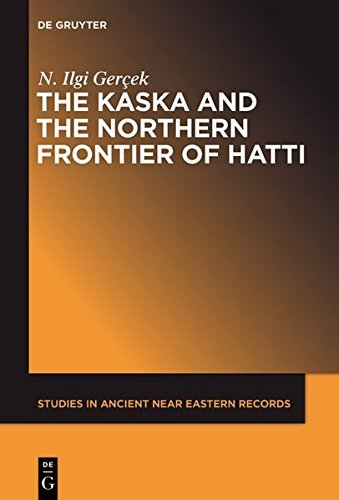 The Kaska and the Northern Frontier of Hatti -