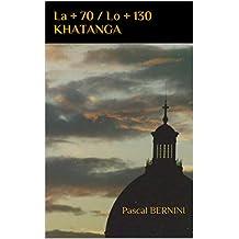 La + 70 / Lo + 130  KHATANGA