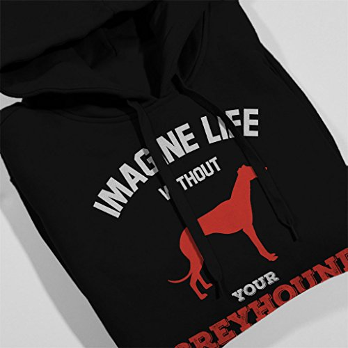 Imagine Life Without Your Greyhound Women's Hooded Sweatshirt Black