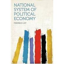 [(National System of Political Economy )] [Author: Friedrich List] [Jan-2012]