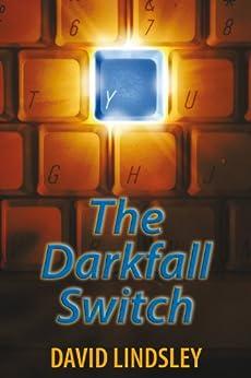 The Darkfall Switch by [Lindsley, David]
