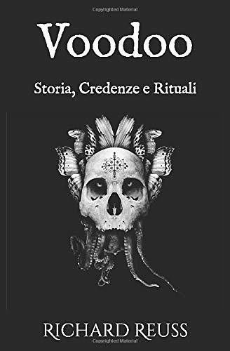 Voodoo: Storia, Credenze e Rituali