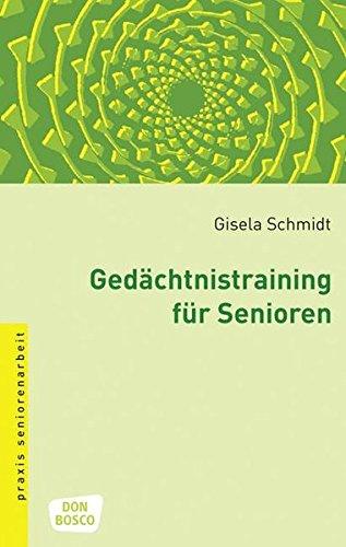 Gedächtnistraining für Senioren: Methoden und Spiele (Praxis Seniorenarbeit)