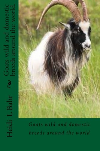 Goats wild and domestic breeds around the world.: Goat breeds