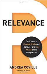 Relevance: The Power to Change Minds and Behavior -- and Keep You Ahead of the Competition