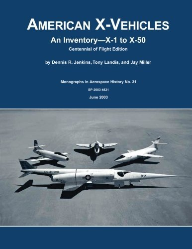 American X-Vehicles: An Inventory X-1 to X-50 Centennial of Flight Edition by Dennis R Jenkins (2012-07-12)