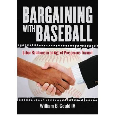 Bargaining with Baseball: Labor Relations in an Age of Prosperous Turmoil (Paperback) - Common