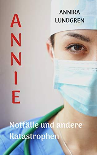Annie: Notfälle und andere Katastrophen (Annie und Joseph 1) von [Lundgren, Annika]