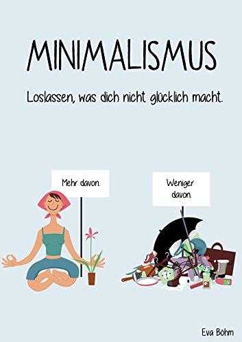 Minimalismus - Loslassen, was nicht glücklich macht.