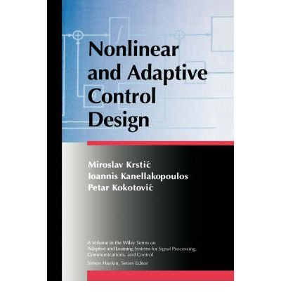 [(Nonlinear and Adaptive Control Design)] [Author: Miroslav Krstic] published on (July, 1995)