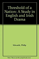 Threshold of a Nation: A Study in English and Irish Drama by Philip Edwards (1979-11-29)