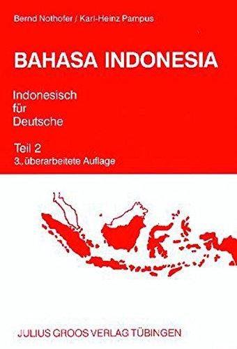 Bahasa Indonesia - Indonesisch für Deutsche: Band 2. Lehrbuch mit Schlüssel