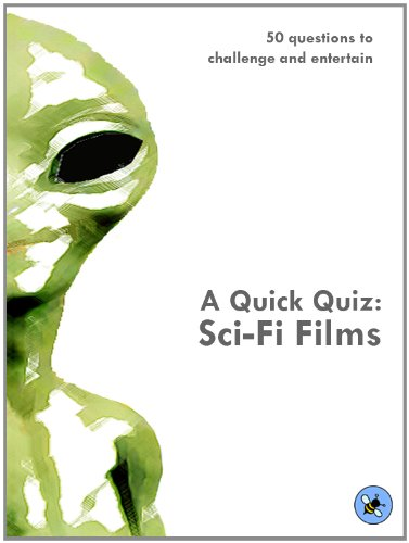 A Quick Quiz: Sci-Fi Films