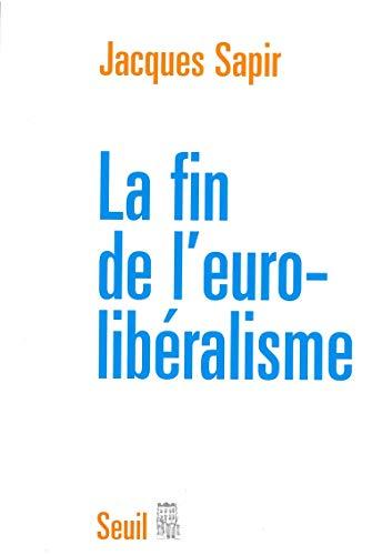 La Fin de l'Euro-libéralisme