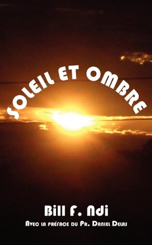 Soleil Et Ombre/Sun and Shadow par F. Ndi