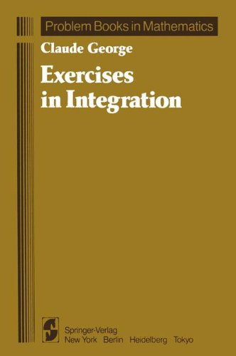 Exercises in Integration (Problem Books in Mathematics)