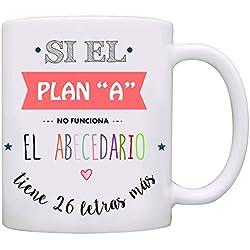 Taza original - Si el plan A no funciona, el abecedario tiene 26 letras más - 350 ml - Tazas con frases motivacionales